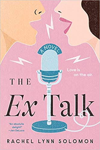 Cover art for The Ex Talk by Rachel Lynn Solomon