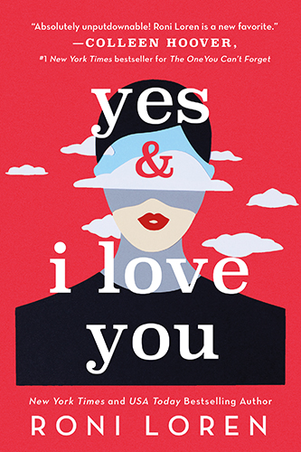 Cover art for Yes & I Love You by Roni Loren.