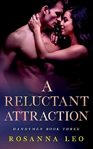 Cover art for A Reluctant Attraction by Rosanna Leo