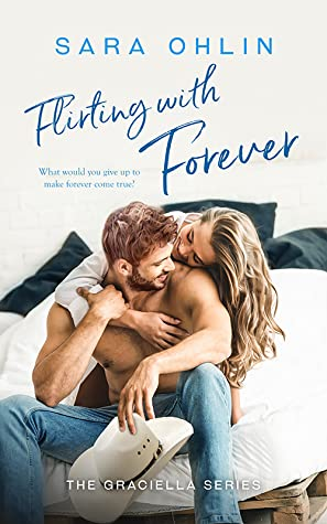 Cover art for Flirting with Forever by Sara Ohlin